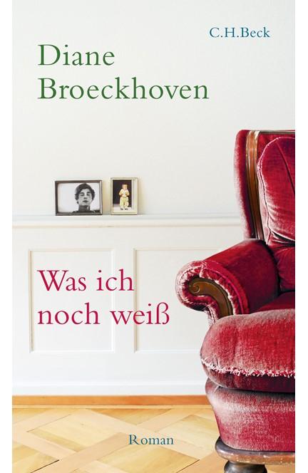 Cover: Diane Broeckhoven, Was ich noch weiß