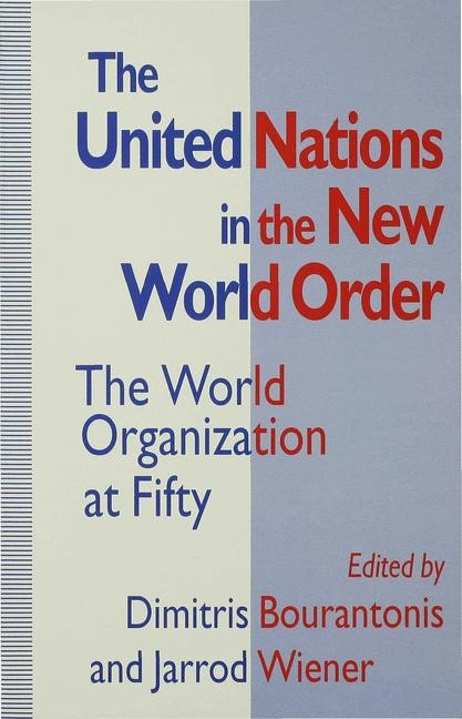 The United Nations in the New World Order | Bourantonis / Wiener | 1st ed. 1995, 1995 | Buch (Cover)