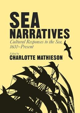 Abbildung von Mathieson | Sea Narratives: Cultural Responses to the Sea, 1600–Present | 1st ed. 2016 | 2016