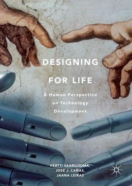 Abbildung von Saariluoma / Cañas | Designing for Life | 1. Auflage | 2016 | beck-shop.de