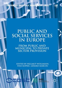 Abbildung von Wollmann / Kopric / Marcou | Public and Social Services in Europe | 1st ed. 2016 | 2016 | From Public and Municipal to P...