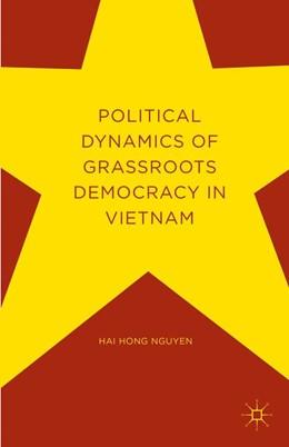 Abbildung von Nguyen   Political Dynamics of Grassroots Democracy in Vietnam   1. Auflage   2016   beck-shop.de