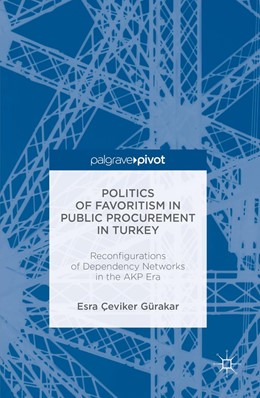 Abbildung von Gürakar | Politics of Favoritism in Public Procurement in Turkey | 1st ed. 2016 | 2016 | Reconfigurations of Dependency...