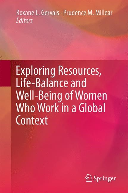 Abbildung von Gervais / Millear | Exploring Resources, Life-Balance and Well-Being of Women Who Work in a Global Context | 1st ed. 2016 | 2016