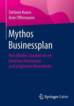 Abbildung von Kunze / Offermanns | Mythos Businessplan | 1. Auflage | 2016 | beck-shop.de