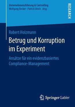 Abbildung von Holzmann | Betrug und Korruption im Experiment | 2016 | Ansätze für ein evidenzbasiert...
