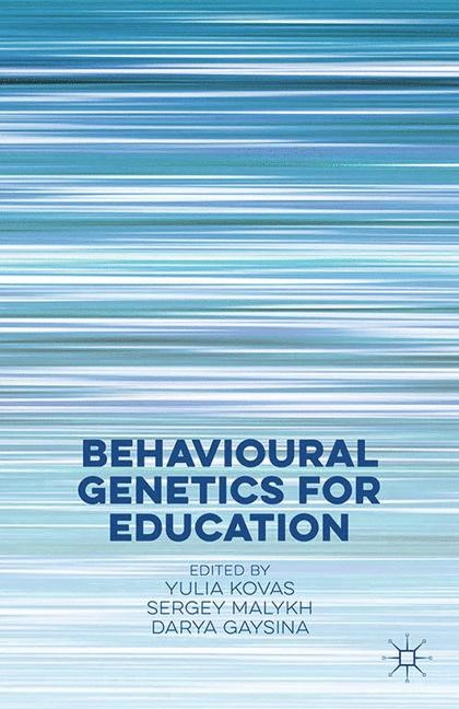 Abbildung von Kovas / Malykh / Gaysina | Behavioural Genetics for Education | 1st ed. 2016 | 2016
