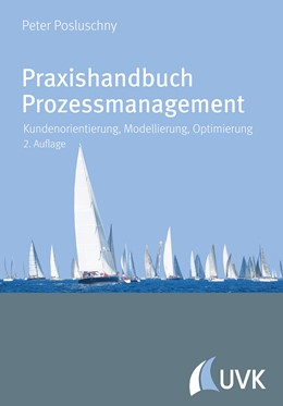 Abbildung von Posluschny | Praxishandbuch Prozessmanagement | 2., überarbeitete Auflage | 2016 | Kundenorientierung, Modellieru...
