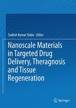 Abbildung von Yadav | Nanoscale Materials in Targeted Drug Delivery, Theragnosis and Tissue Regeneration | 1st ed. 2016 | 2016