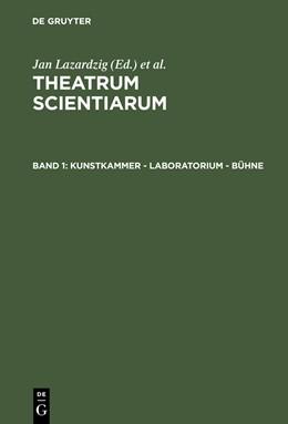 Abbildung von Schramm / Schwarte / Lazardzig   Kunstkammer - Laboratorium - Bühne   2003   Schauplätze des Wissens im 17....
