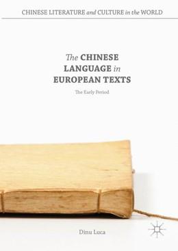 Abbildung von Luca | The Chinese Language in European Texts | 1. Auflage | 2016 | beck-shop.de