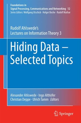 Abbildung von Ahlswede / Althöfer / Deppe / Tamm | Hiding Data - Selected Topics | 1st ed. 2016 | 2016 | Rudolf Ahlswede's Lectures on ... | 12