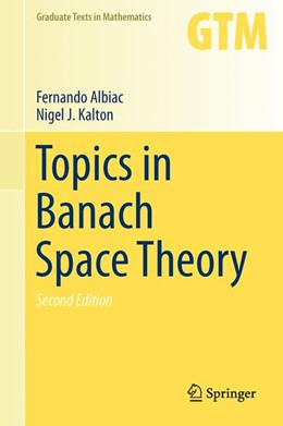 Abbildung von Albiac / Kalton | Topics in Banach Space Theory | 2. Auflage | 2016 | 233 | beck-shop.de