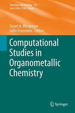 Abbildung von Macgregor / Eisenstein | Computational Studies in Organometallic Chemistry | 1. Auflage | 2016 | 167 | beck-shop.de