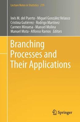 Abbildung von del Puerto / González | Branching Processes and Their Applications | 1. Auflage | 2016 | 219 | beck-shop.de