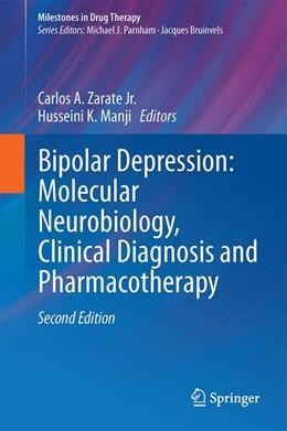 Abbildung von Zarate Jr. / Manji   Bipolar Depression: Molecular Neurobiology, Clinical Diagnosis, and Pharmacotherapy   2nd ed. 2016   2017