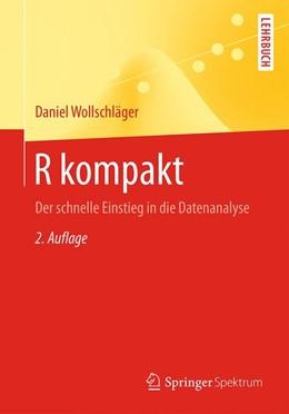 Abbildung von Wollschläger | R kompakt | 2., überarb. u. erg. Aufl. 2016 | 2016 | Der schnelle Einstieg in die D...
