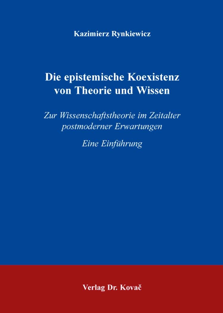 Abbildung von Rynkiewicz | Die epistemische Koexistenz von Theorie und Wissen | 2016