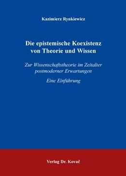 Abbildung von Rynkiewicz | Die epistemische Koexistenz von Theorie und Wissen | 1. Auflage | 2016 | 123 | beck-shop.de