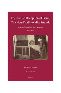 Abbildung von Crone / Siurua   The Iranian Reception of Islam: The Non-Traditionalist Strands   2016   Collected Studies in Three Vol...   130