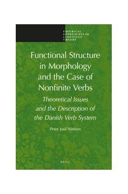 Abbildung von Nielsen | Functional Structure in Morphology and the Case of Nonfinite Verbs | x, 440 pp., index | 2016 | Theoretical Issues and the Des... | 9