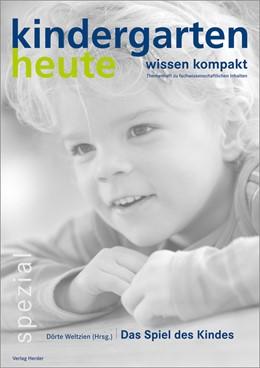 Abbildung von Weltzien   Das Spiel des Kindes   1. Auflage   2013   beck-shop.de