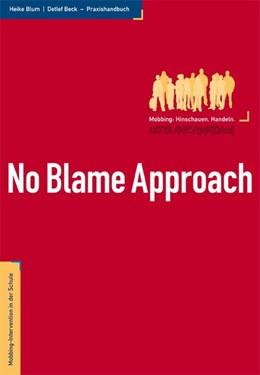 Abbildung von Blum / Beck   No Blame Approach   5. Auflage   2016   Mobbing-Intervention in der Sc...