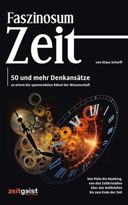 Abbildung von Scharff | Faszinosum Zeit | 2017 | 50 und mehr Denkansätze zu ein...