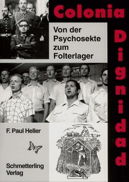 Abbildung von Heller | Colonia Dignidad | 2. Auflage | 2016 | beck-shop.de
