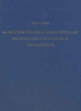 Abbildung von Winger | Baubefunde und Siedlungsentwicklung der Südumgehung im Oppidum von Manching | 2016 | 20