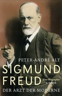Abbildung von Alt, Peter-André | Sigmund Freud | 2016 | Der Arzt der Moderne