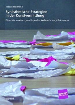Abbildung von Hallmann | Synästhetische Strategien in der Kunstvermittlung | 1. Auflage | 2016 | beck-shop.de