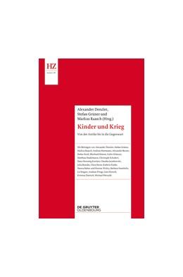 Abbildung von Denzler / Grüner | Kinder und Krieg | 1. Auflage | 2016 | beck-shop.de