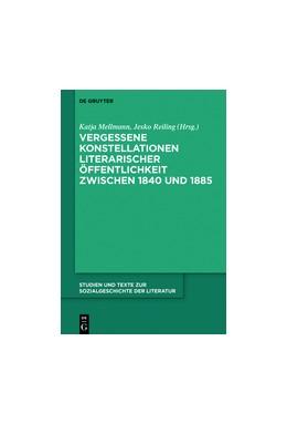 Abbildung von Mellmann / Reiling | Vergessene Konstellationen literarischer Öffentlichkeit zwischen 1840 und 1885 | 2016 | 142