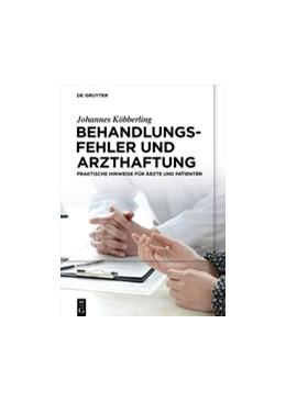 Abbildung von Köbberling   Behandlungsfehler und Arzthaftung   2016   Praktische Hinweise für Ärzte ...