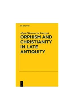 Abbildung von Herrero de Jáuregui | Orphism and Christianity in Late Antiquity | 2016 | 7
