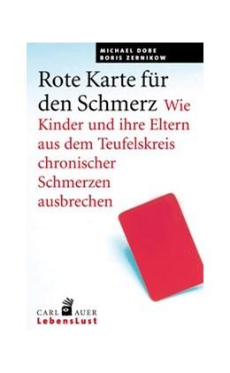 Abbildung von Dobe / Zernikow | Rote Karte für den Schmerz | 1. Auflage | 2016 | beck-shop.de