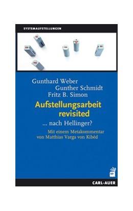 Abbildung von Weber / Schmidt | Aufstellungsarbeit revisited | 1. Auflage | 2016 | beck-shop.de