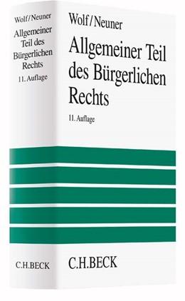 Abbildung von Wolf / Neuner   Allgemeiner Teil des Bürgerlichen Rechts   11., vollständig neu bearbeitete Auflage   2016
