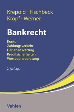 Abbildung von Krepold / Fischbeck / Kropf / Werner | Bankrecht | 2., vollständig überarbeitete Auflage | 2018