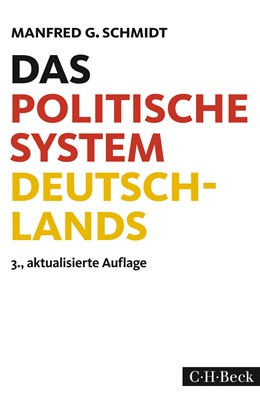 Abbildung von Schmidt, Manfred G.   Das politische System Deutschlands   3., überarbeitete, aktualisierte und erweiterte Auflage   2016   Institutionen, Willensbildung ...   1721
