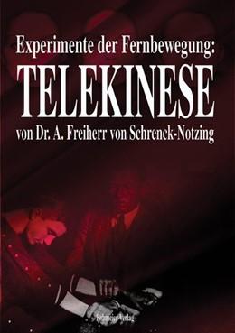 Abbildung von Schrenck-Notzing | Experimente der Fernbewegung - Telekinese | 1. Auflage | 2006 | beck-shop.de