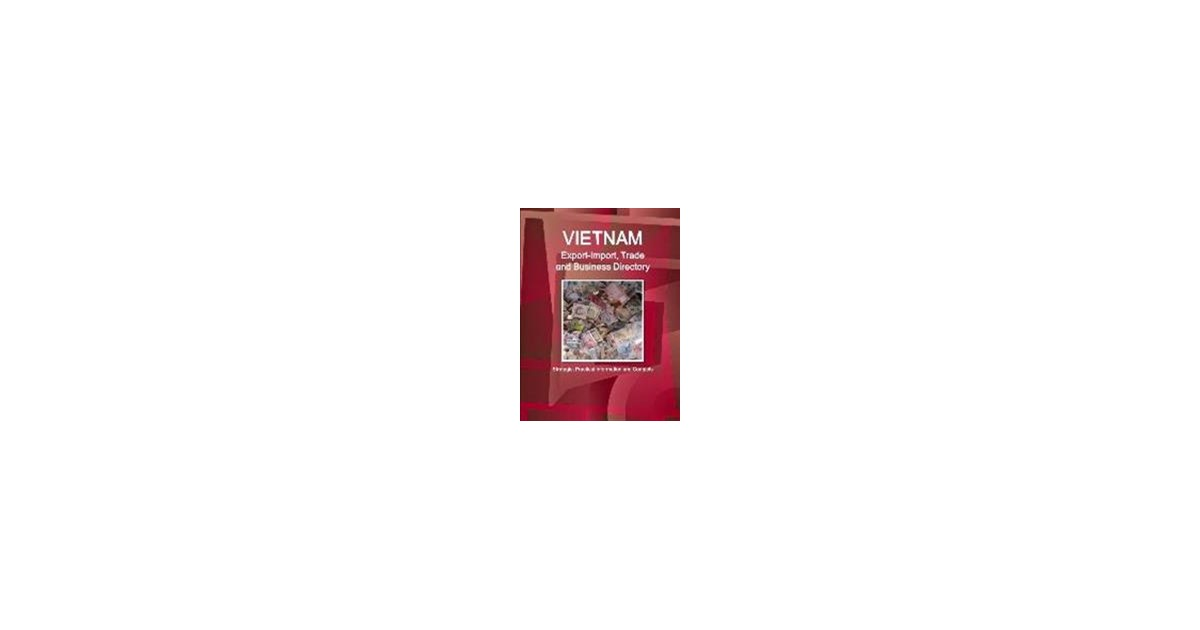 Ibp | Vietnam Export-Import, Trade and Business Directory - Strategic,  Practical Information and Contacts