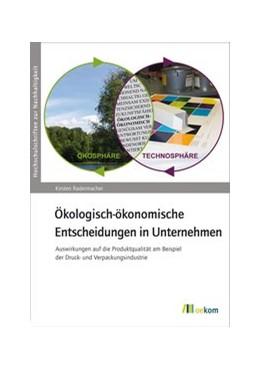 Abbildung von Radermacher | Ökologisch-ökonomische Entscheidungen in Unternehmen | 1. Auflage | 2016 | beck-shop.de