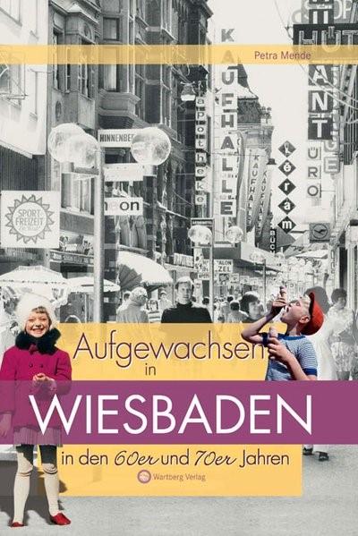 Abbildung von Mende | Aufgewachsen in Wiesbaden in den  60er & 70er Jahren | 2008
