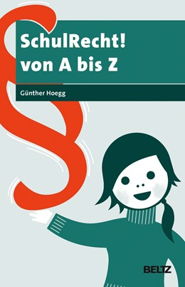 Abbildung von Hoegg   SchulRecht! von A bis Z   2., neu ausgestattete Aufl.   2016