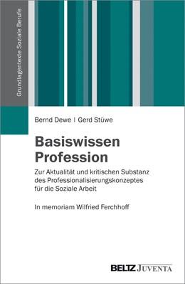 Abbildung von Dewe / Stüwe | Basiswissen Profession | 1. Auflage | 2016 | beck-shop.de