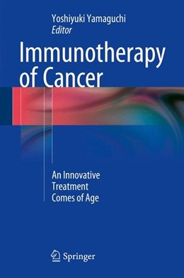 Abbildung von Yamaguchi | Immunotherapy of Cancer | 1st ed. 2016 | 2016 | An Innovative Treatment Comes ...