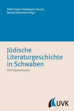 Abbildung von Jüdische Literaturgeschichte in Schwaben | 2016 | Eine Spurensuche