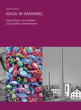 Abbildung von Kuisle / Scharl | Made in Ismaning | 1. Auflage | 2016 | beck-shop.de